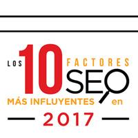 Los 10 factores SEO más influyentes en 2017 para Google